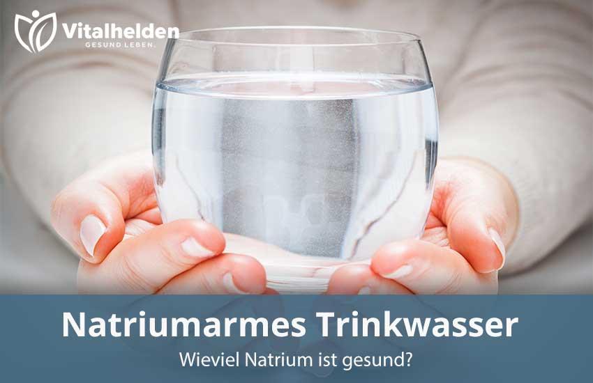 Natriumarmes Trinkwasser gut