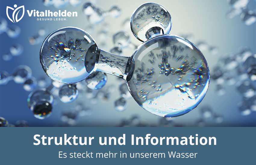 strukturiertes und informiertes Wasser